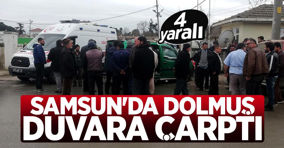 Samsun'da dolmuş duvara çarptı: 4 yaralı