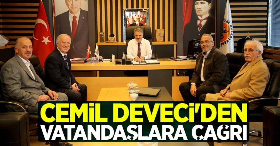Cemil Deveci'den vatandaşlara çağrı