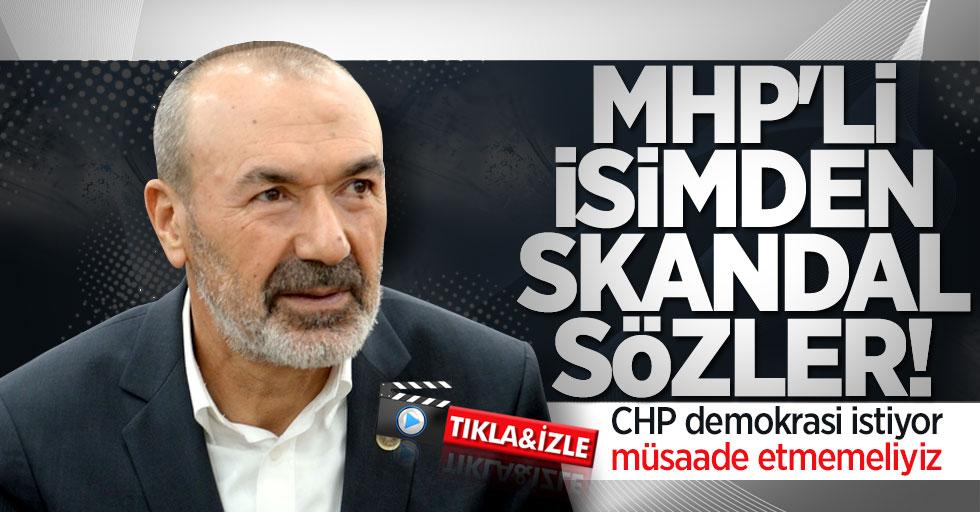 MHP'li isimden skandal sözler!