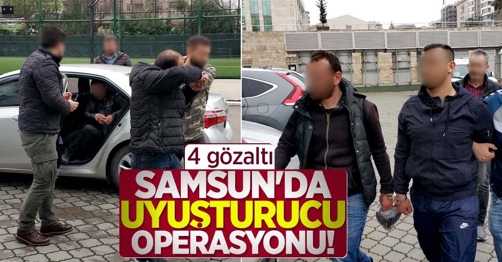 Samsun'da uyuşturucu operasyonu! 4 gözaltı
