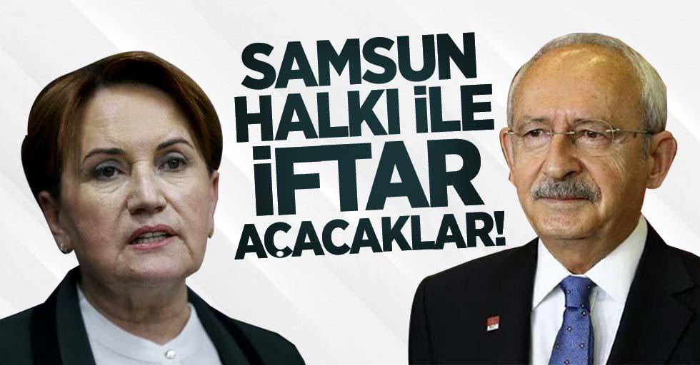 Kemal Kılıçdaroğlu ve Meral Akşener Samsun halkıyla iftar açacak