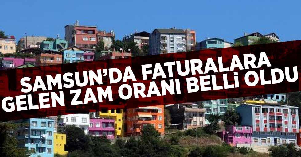 Samsun'da faturalara gelen zam oranı belli oldu
