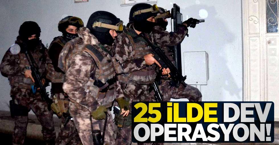 Samsun dahil 25 ilde dev operasyon