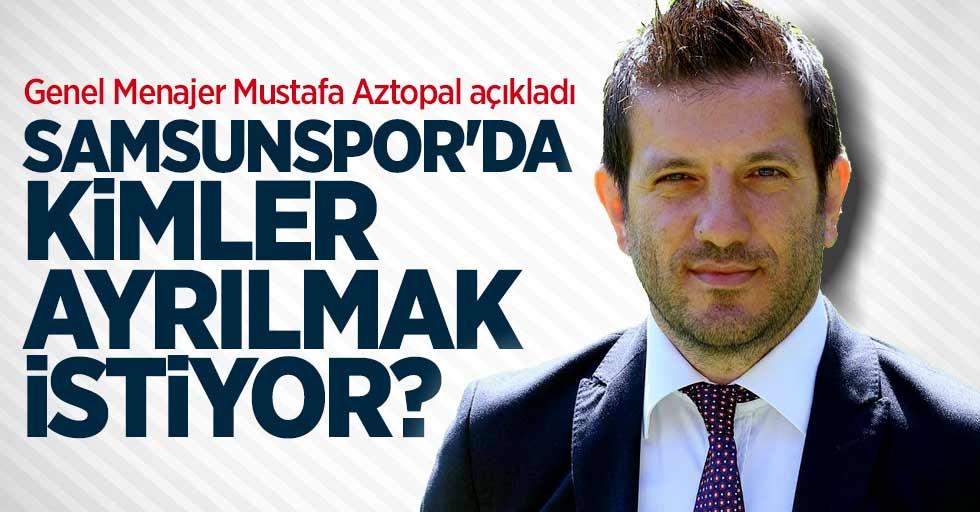 Samsunspor'da kimler ayrılmak istiyor ?