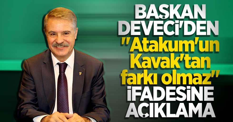 """Başkan Deveci'den """"Atakum'un Kavak'tan farkı olmaz"""" ifadesine açıklama"""
