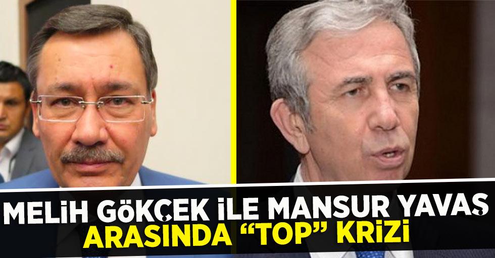 """Mansur Yavaş ile Melih Gökçek arasında """"Top"""" Krizi"""