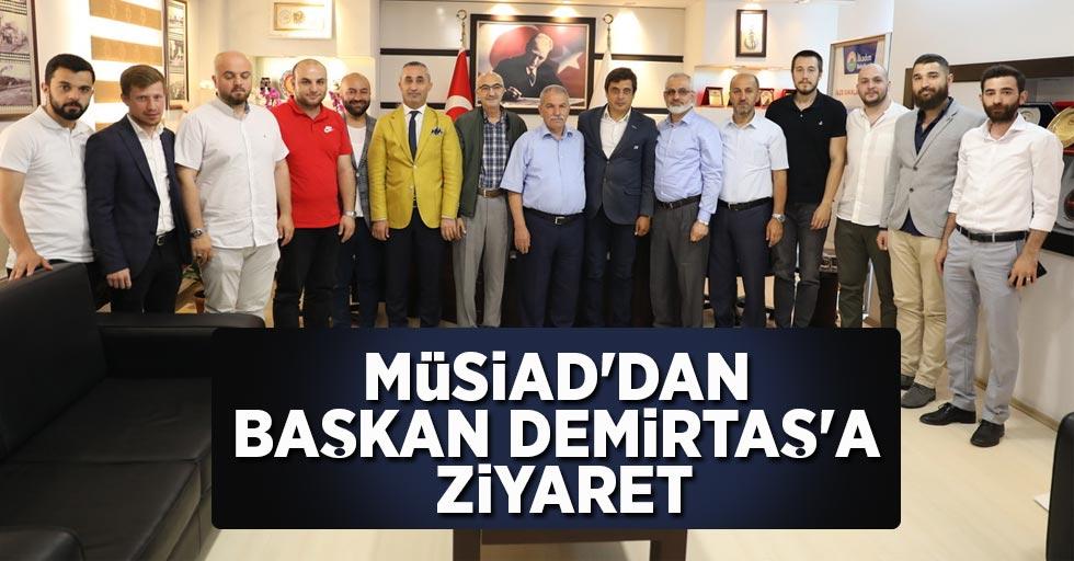 MÜSAİD'dan BaşkanDemirtaş'a Ziyaret