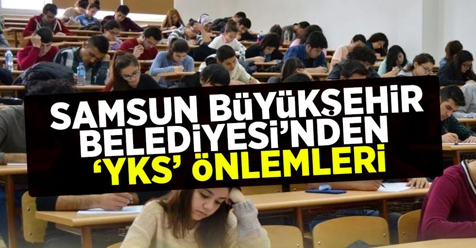 Samsun Büyükşehir Belediyesi'nden YKS önlemleri