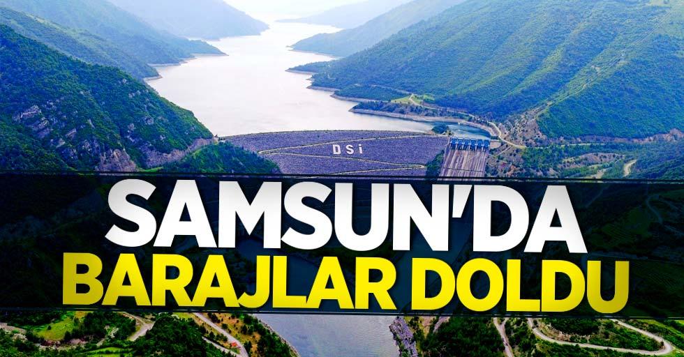Samsun'da barajlar doldu