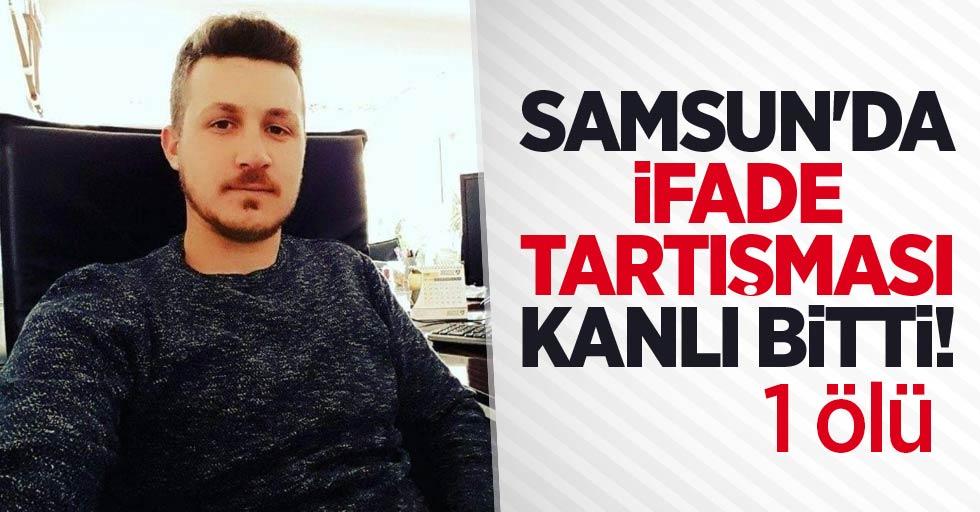 Samsun'da ifade tartışması kanlı bitti