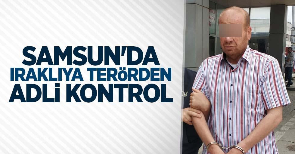 Samsun'da Iraklı terörden adli kontrol