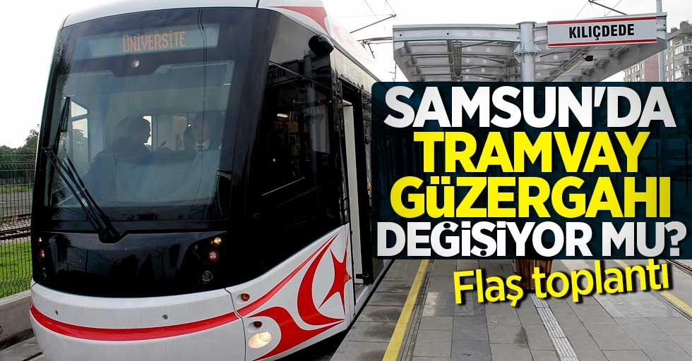 Samsun'da tramvay güzergahı değişiyor mu? Flaş toplantı