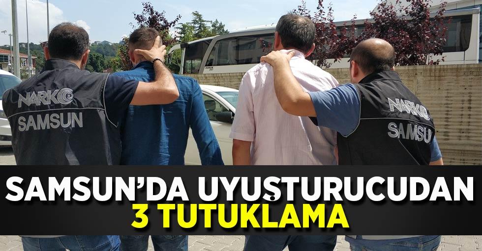 Samsun'da uyuşturucudan 3 tutuklama