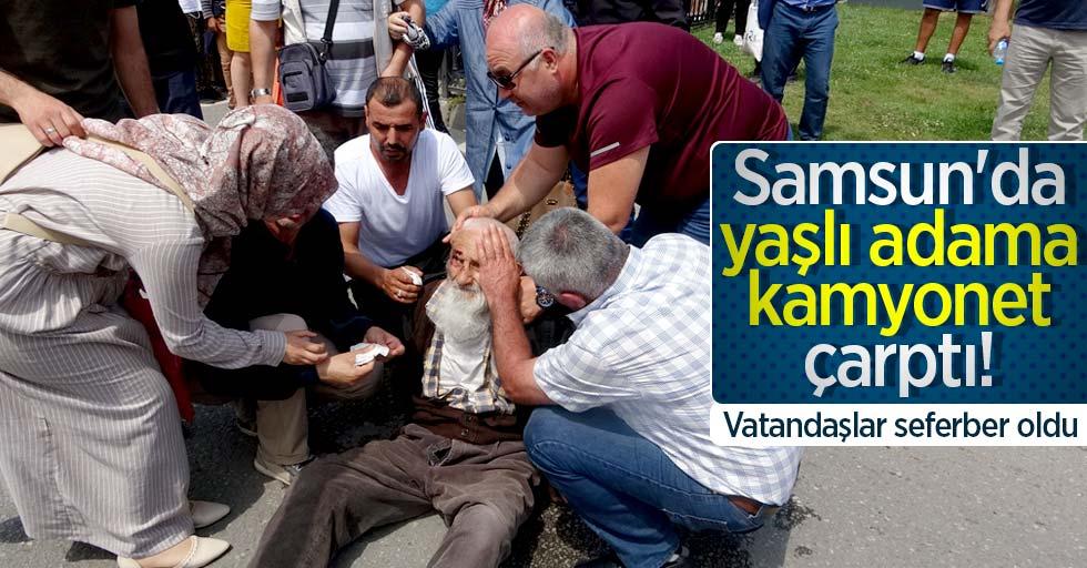 Samsun'da yaşlı adama kamyonet çarptı! Vatandaşlar seferber oldu