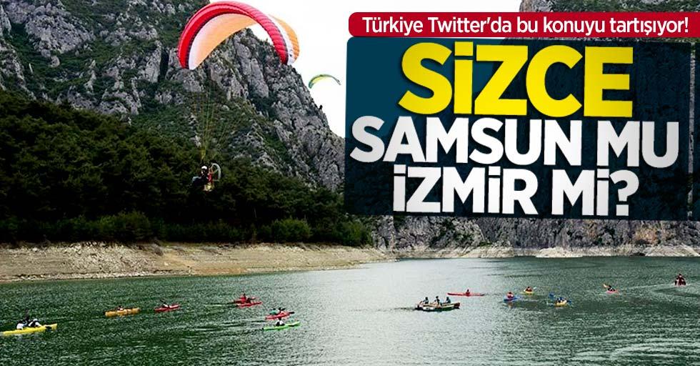 Türkiye Twitter'da bu konuyu tartışıyor! Samsun mu İzmir mi?