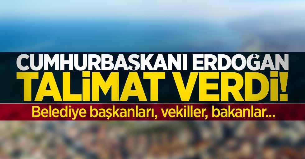 Cumhurbaşkanı Erdoğan talimat verdi! Belediye başkanları, vekiller, bakanlar...