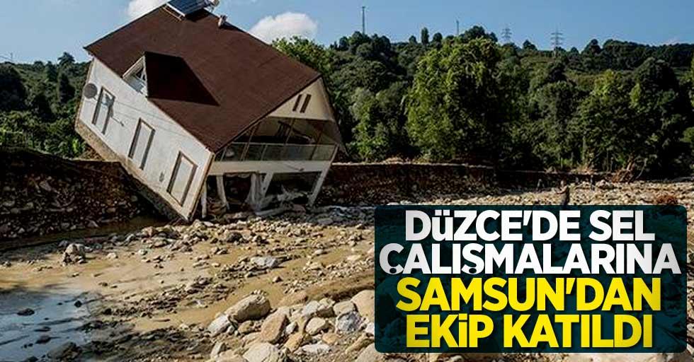 Düzce'de yaşanan sel felaketine Samsun'dan ekip katıldı