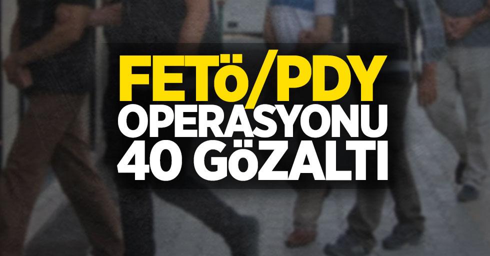 FETÖ/PDY operasyonu: 40 gözaltı