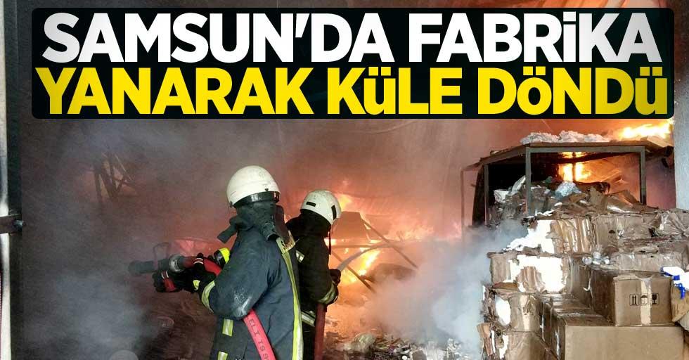Samsun'da fabrika yanarak küle döndü
