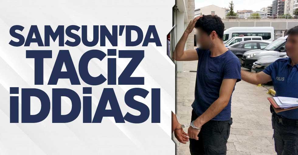 Samsun'da taciz iddiası