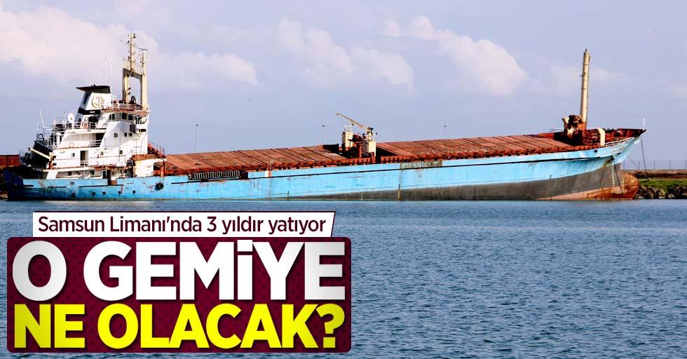 Samsun Limanı'nda 3 yıldır yatan gemiye ne olacak?