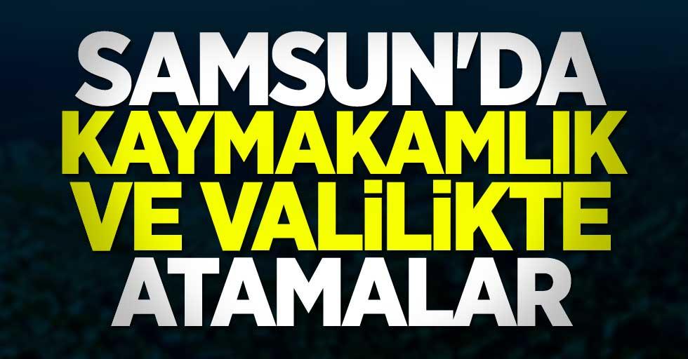Cumhurbaşkanı Erdoğan imzaladı! Samsun'da kaymakamlık ve valilikte atamalar