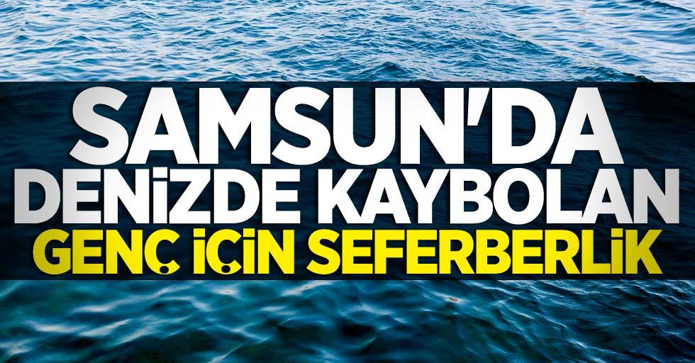 Samsun'da denizde kaybolan genç için seferberlik