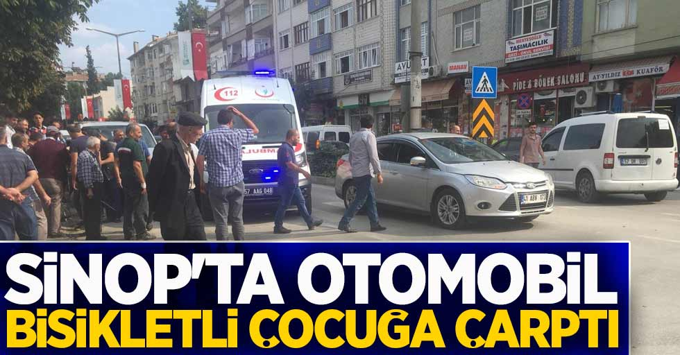 Sinop'ta otomobil bisikletli çocuğa çarptı
