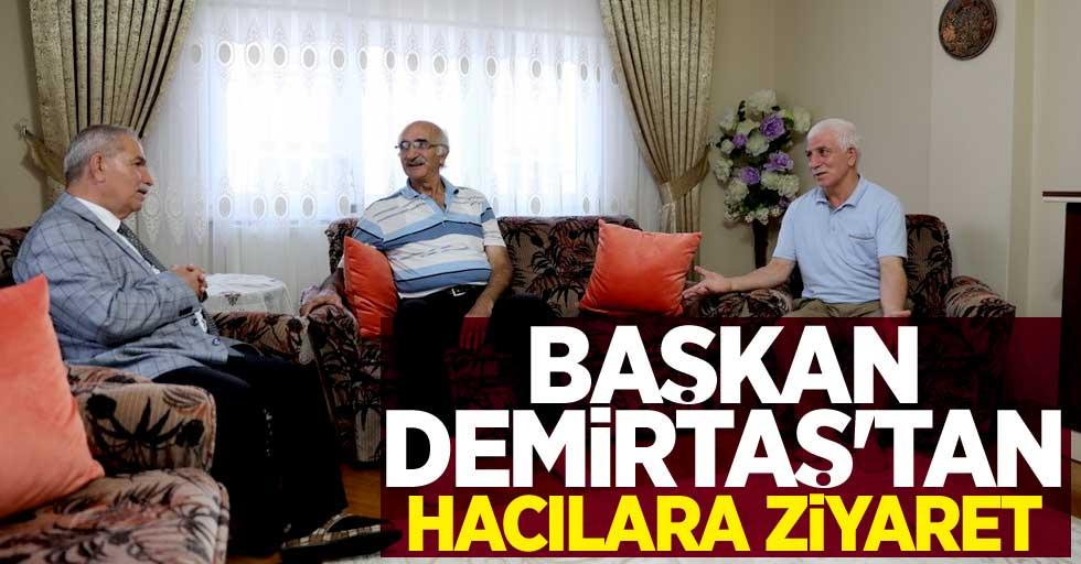 Başkan Demirtaş'tan hacılara ziyaret