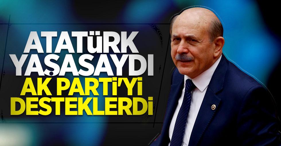 Burhan Kuzu: Atatürk yaşasaydı AK Parti'yi desteklerdi