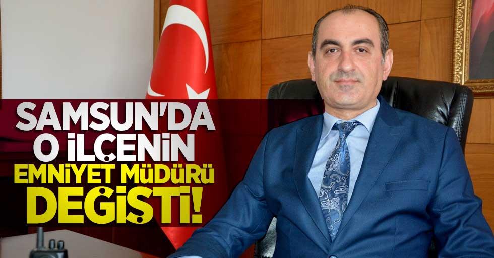 Samsun'da o ilçenin emniyet müdürü değişti