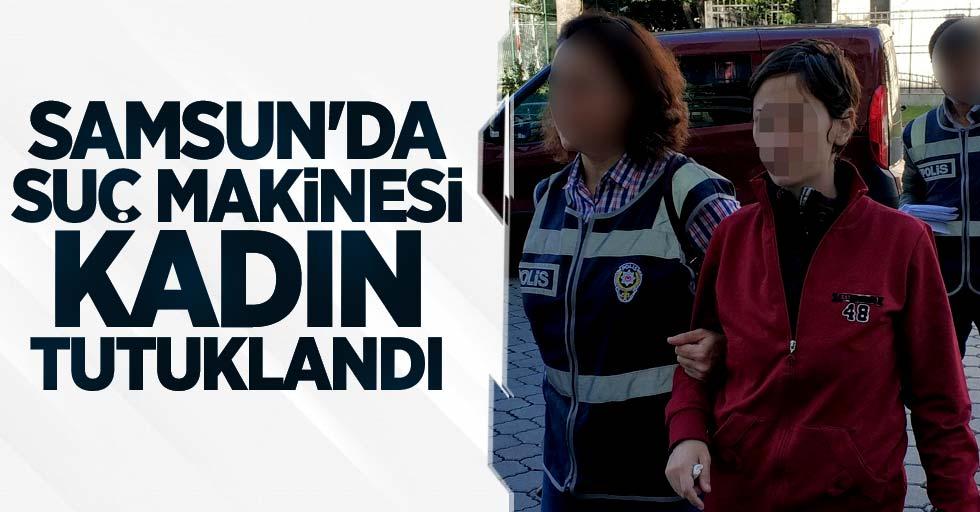 Samsun'da suç makinesi kadın tutuklandı