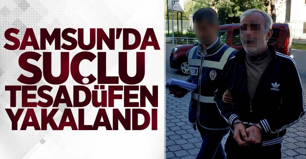 Samsun'da suçlu tesadüfen yakalandı
