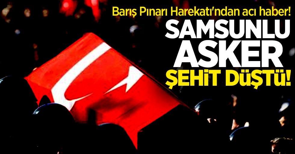 Barış Pınarı Harekatı'ndan acı haber! Samsunlu asker şehit düştü!