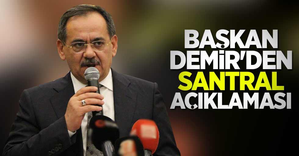 Başkan Demir'den santral açıklaması