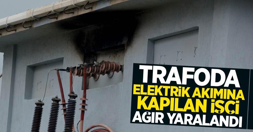 Emekçi trafoda elektrik akımına kapılarak ağır yaralandı