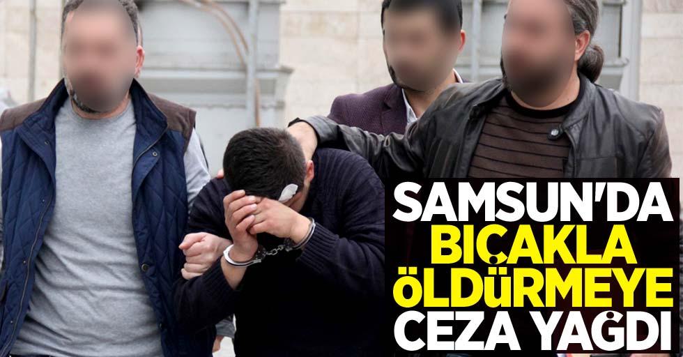 Samsun'da bıçakla öldürmeye ceza yağdı