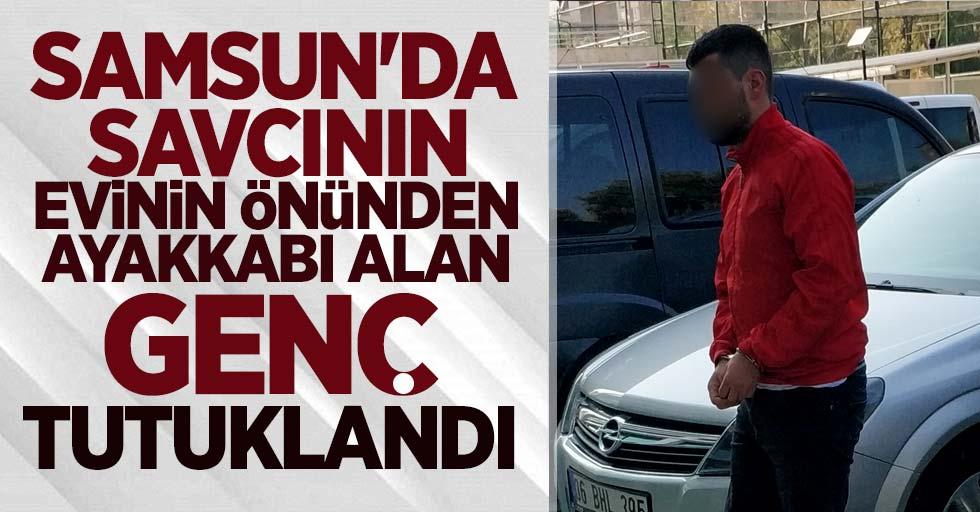 Samsun'da savcının evinin önünden ayakkabı aldı, tutuklandı