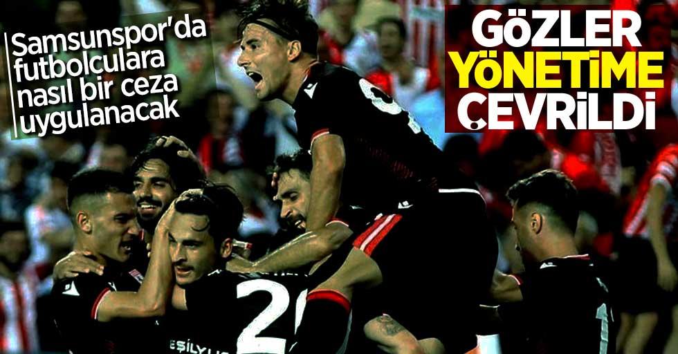 Samsunspor'da futbolculara nasıl bir ceza uygulanacak? Gözler yönetime çevrildi