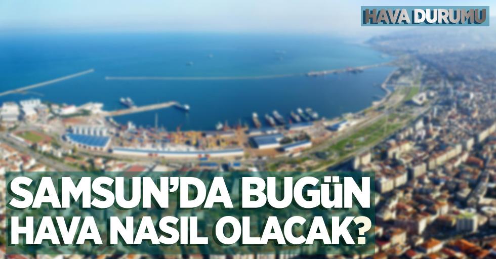 9 Kasım Cumartesi Samsun'da hava durumu