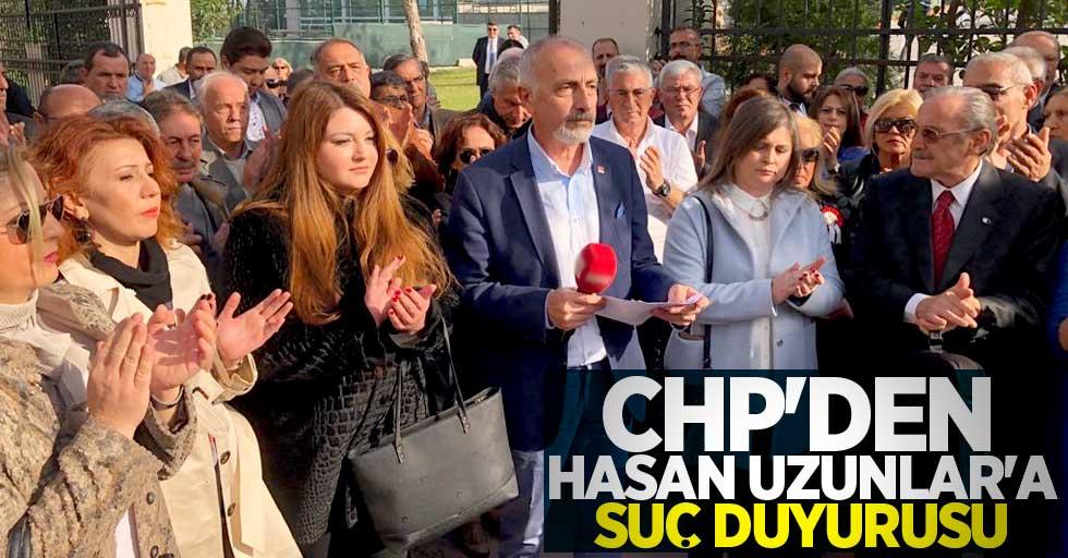 CHP'den Hasan Uzunlar'a suç duyurusu