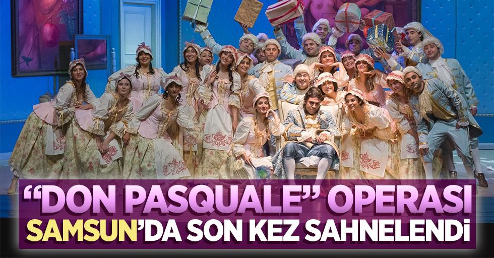"""""""Don Pasquale"""" operası Samsun'da son kez sahnelendi"""