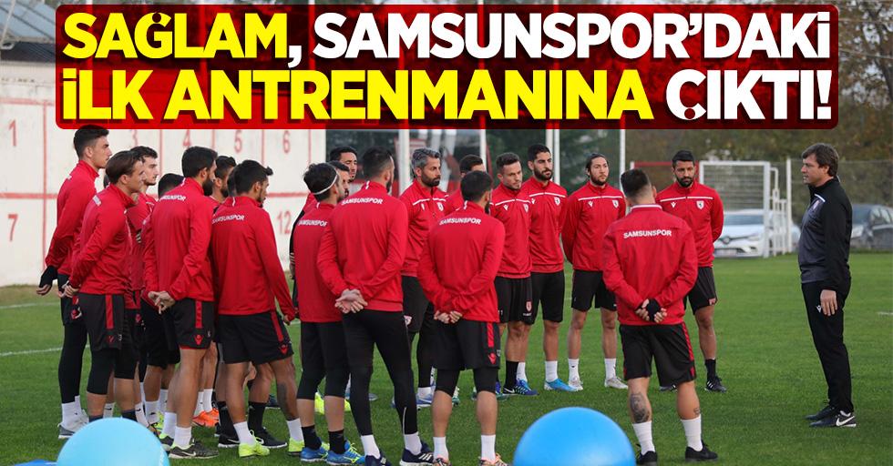 Sağlam Samsunspor'daki ilk antrenmanına çıktı!