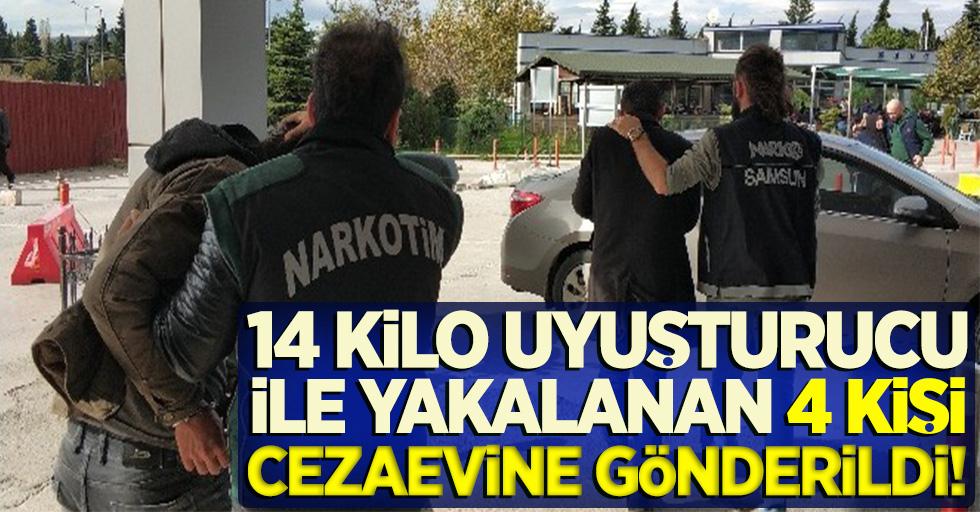 Samsun'da 14 kilo uyuşturucu ile yakalanan 4 kişi cezaevine gönderildi!