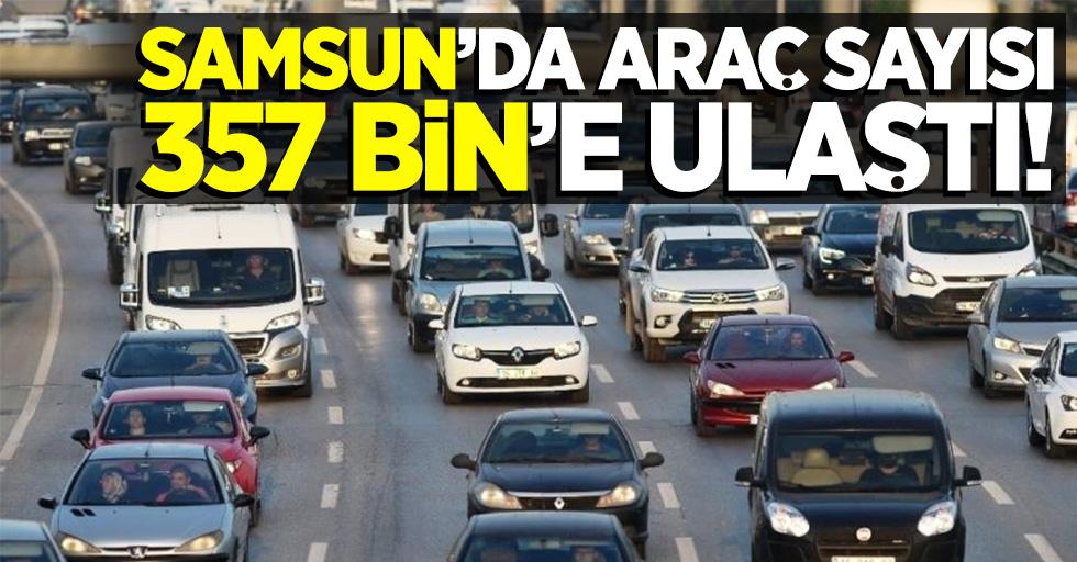 Samsun'da araç sayısı 357 Bin'e ulaştı!