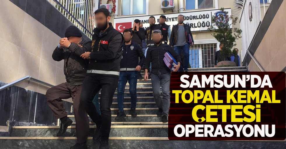 Samsun'da Topal Kemal Çetesi çökertildi