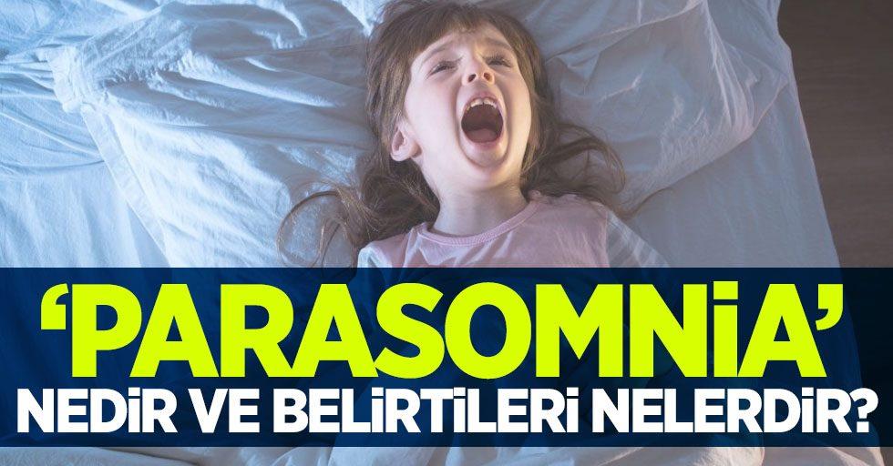 Gece terörü (Parasomnias) nedir? Belirtileri nelerdir?