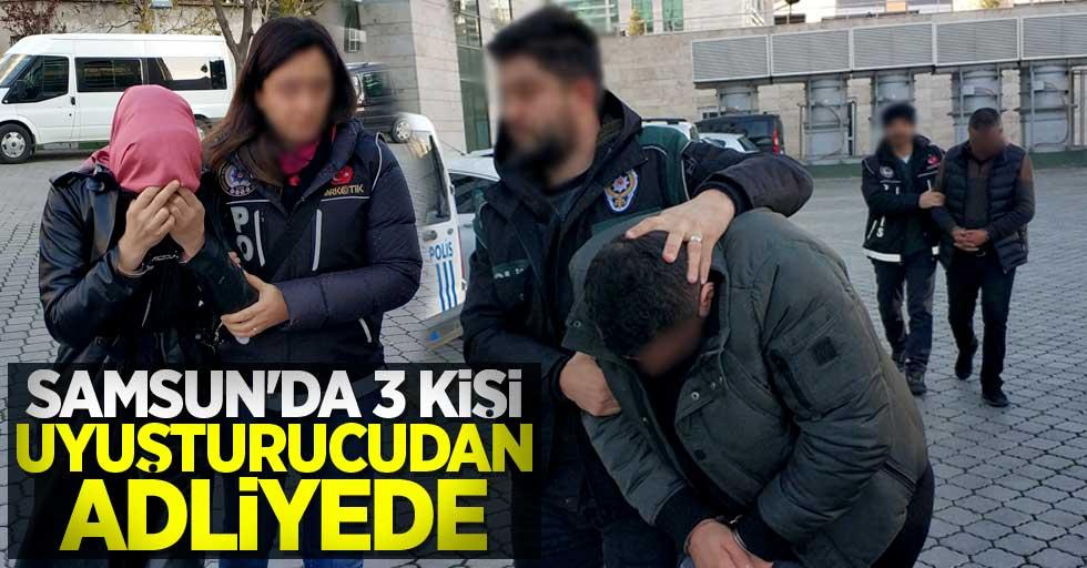 Samsun'da 3 kişi uyuşturucudan adliyede