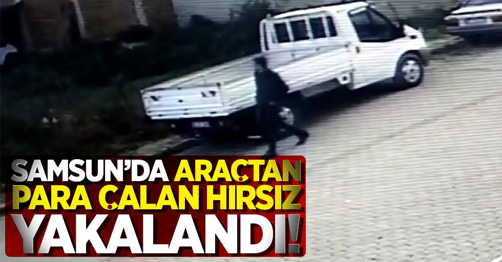 Samsun'da araçtan para çalan hırsız yakalandı!
