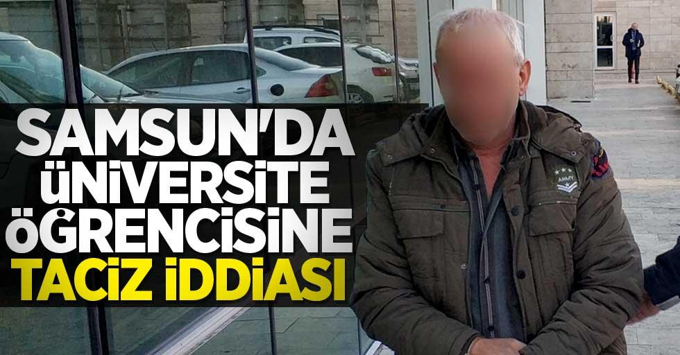 Samsun'da üniversite öğrencisine taciz iddiası